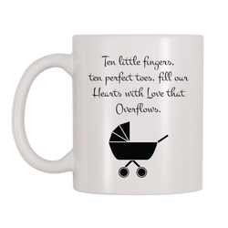 Ten Little Fingers, Ten Perfect Toes, Fill Our Hearts With Love That Overflows 11oz Coffee Mug