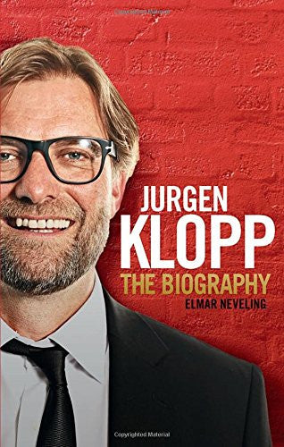 Jurgen Klopp: The Biography