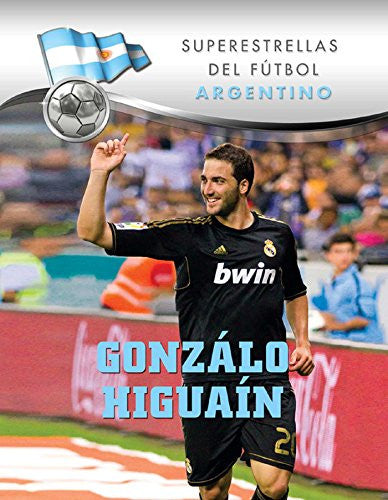 Gonzalo Higuaín (Superstars of Football) (Spanish Edition)