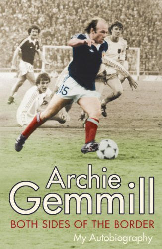 Archie Gemmill: Both Sides of the Border