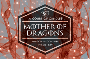 Mother of Dragons - Soy Candle
