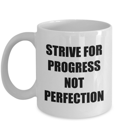 Encouraging Gifts For Women - Strive For Progress Not Perfection Coffee Mug, Enpowerment Gift Ideas, 11 Oz Cup