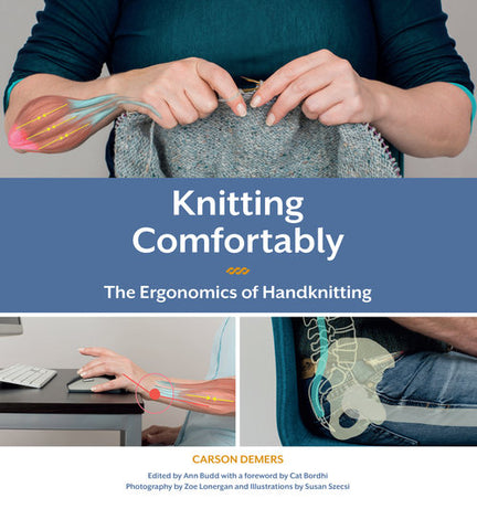 Knitting Comfortably - The Ergonomics of Handknitting