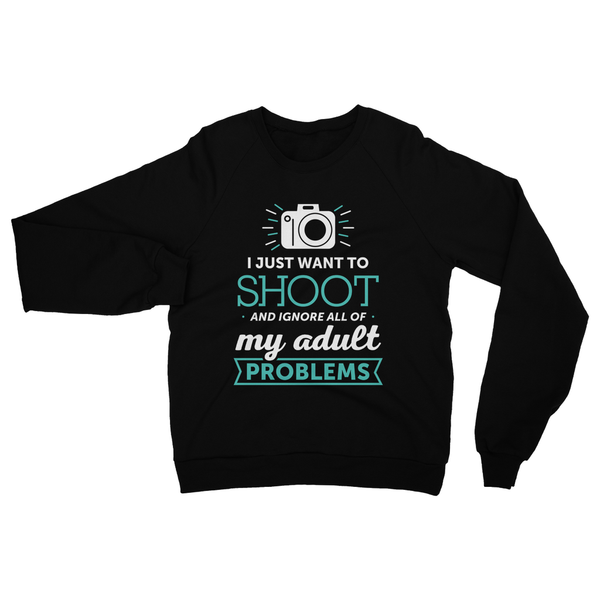 I Just Want To Shoot And Ignore All Of My Adult Problems Sweatshirt