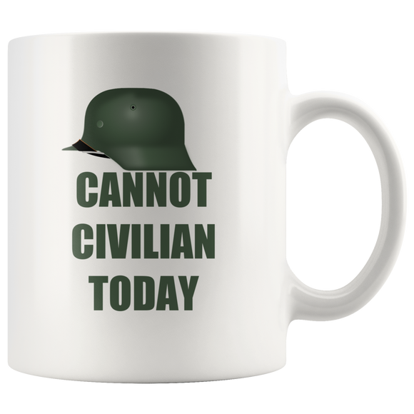 Cannot Civilian Today Coffee Mug - The Fugly Mug Company