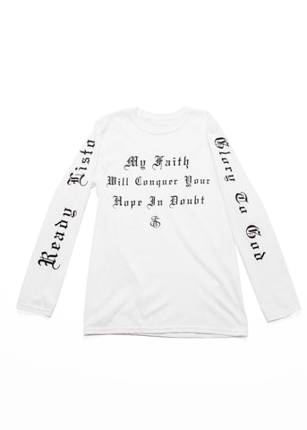 My Faith Will Conquer Your Hope In Doubt Long Sleeve T-shirt - White