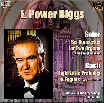 E. POWER BIGGS Soler: Concertos for 2 Organs; Bach: Eight Little Preludes and Fugues (1954-59) - PAKM050