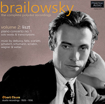 BRAILOWSKY The Complete Polydor Recordings, Volume 2 (1928-36) - PAKM079