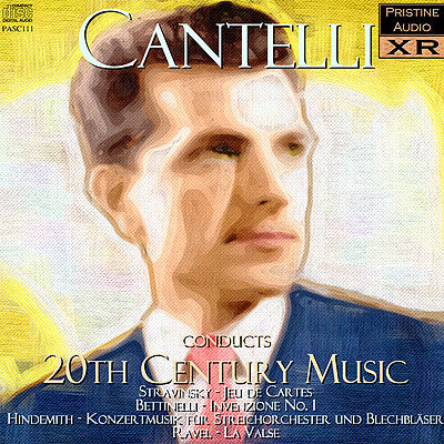 CANTELLI Conducts 20th Century Music (1949-54) - PASC111