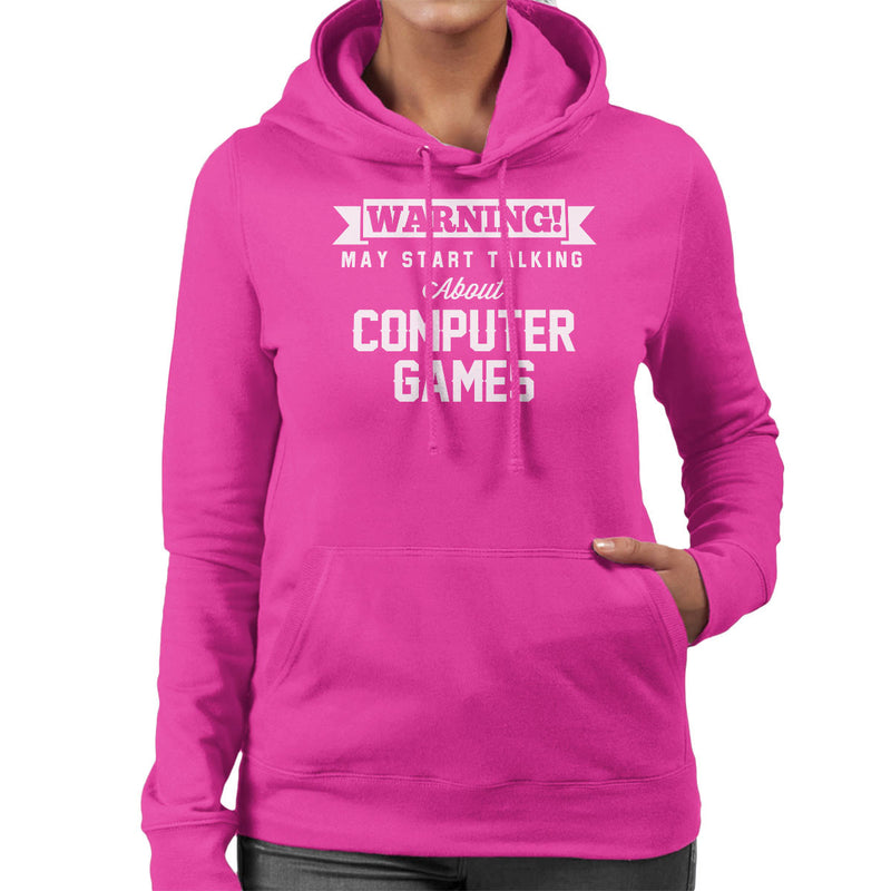Warning May Start Talking About Computer Games Women's Hooded Sweatshirt - coto7