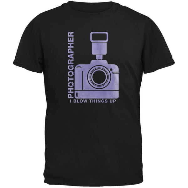Photographer Blow Things Up Funny Black Adult T-Shirt