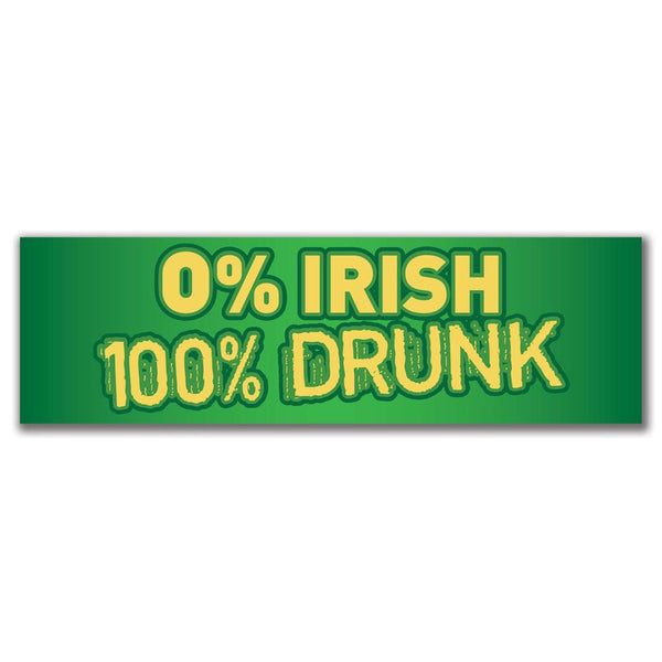 0 Percent Irish 100 Percent Drunk 3x10in. Rectangular Decal Sticker