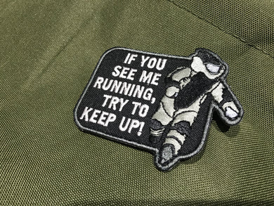 IF YOU SEE ME RUNNING Morale Patch