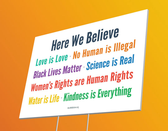 Here We Believe Yard Sign