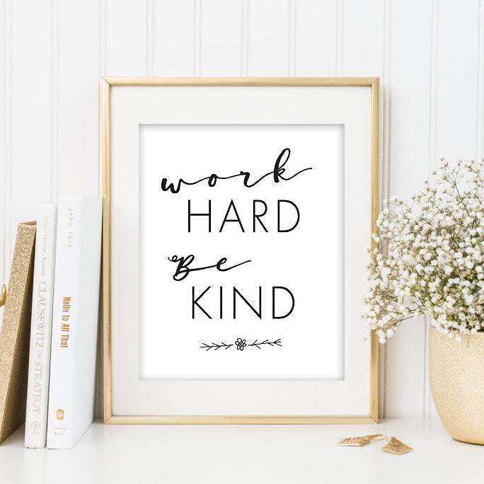 Work Hard Be Kind // Typography Art Print