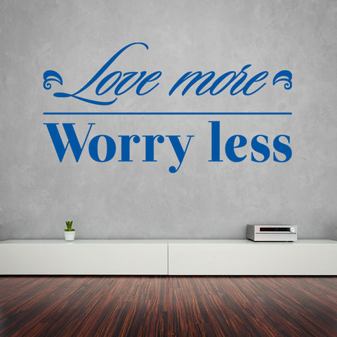 Love More, Worry Less Wall Decal quote