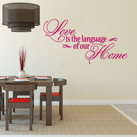 Love is the Language of our Home Wall Decal quote