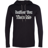 Rather You Than Me Hoodie