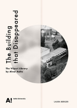 The Building That Disappeared - The Viipuri Library By Alvar Aalto