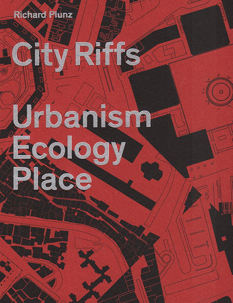 City Riffs: Urbanism, Ecology, Place