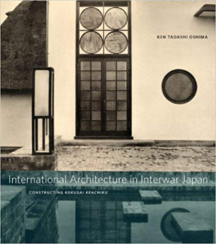 International Architecture in Interwar Japan  Constructing Kokusai Kenchiku