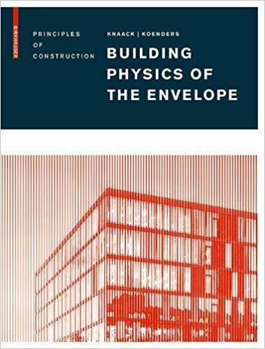 Building Physics of the Envelope: Principles of Construction