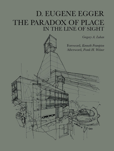 Dayton Eugene Egger: The Paradox of Place in the Line of Sight