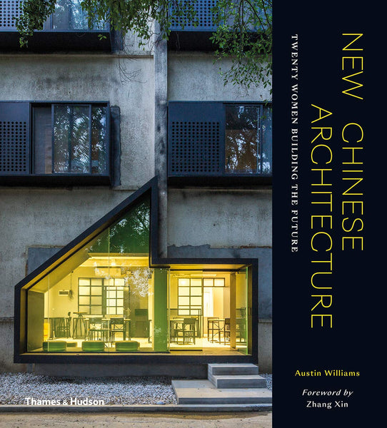 New Chinese Architecture: Twenty Women Building the Future