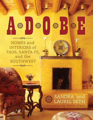 Adobe: Homes and Interiors of Taos, Santa Fe and the Southwest