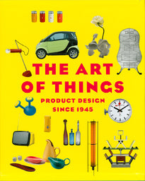 The Art Of Things  Product Design Since 1945