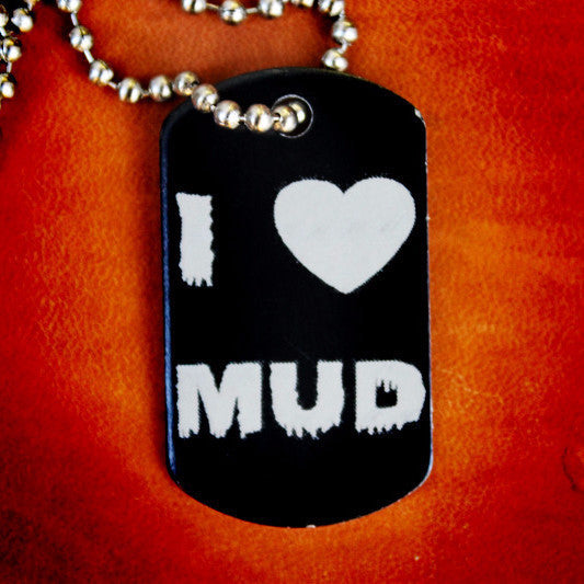 I Love Mud Dog Tag Necklace