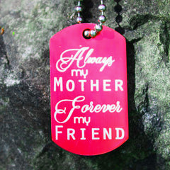 Always My Mother, Forever My Friend Dog Tag