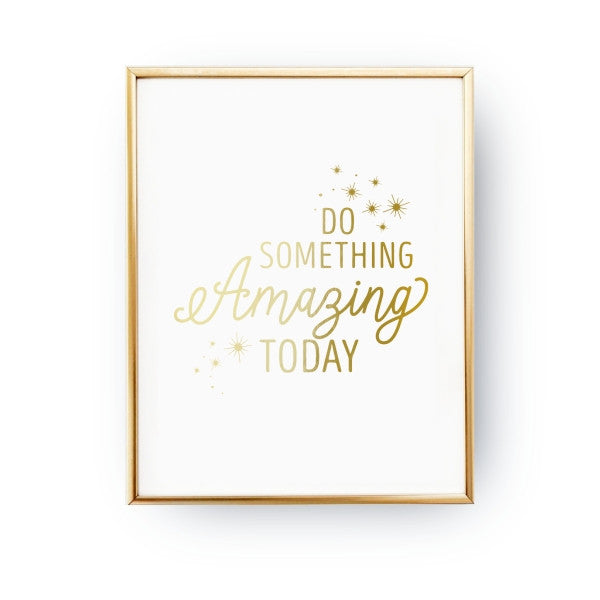 Do something amazing today, Poster