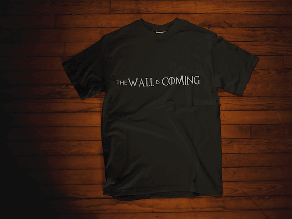 The Wall Is Coming T Shirt