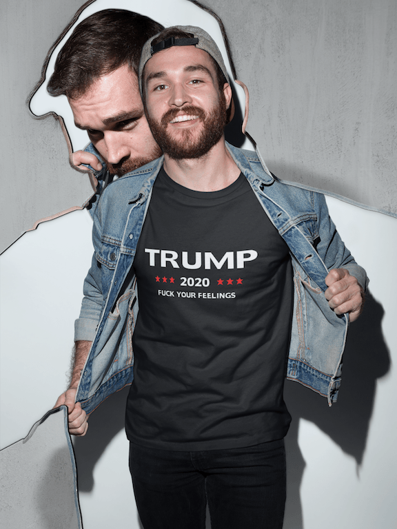Trump 2020 Fuck Your Feelings T Shirt