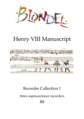 B8 Henry VIII Manuscript: Recorder Collection 1: Canons and Rounds for 3 soprano or tenor recorders