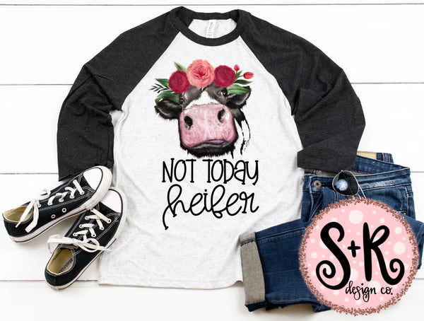 Not Today Heifer Cow Sublimation/Printable PNG Design (2019)
