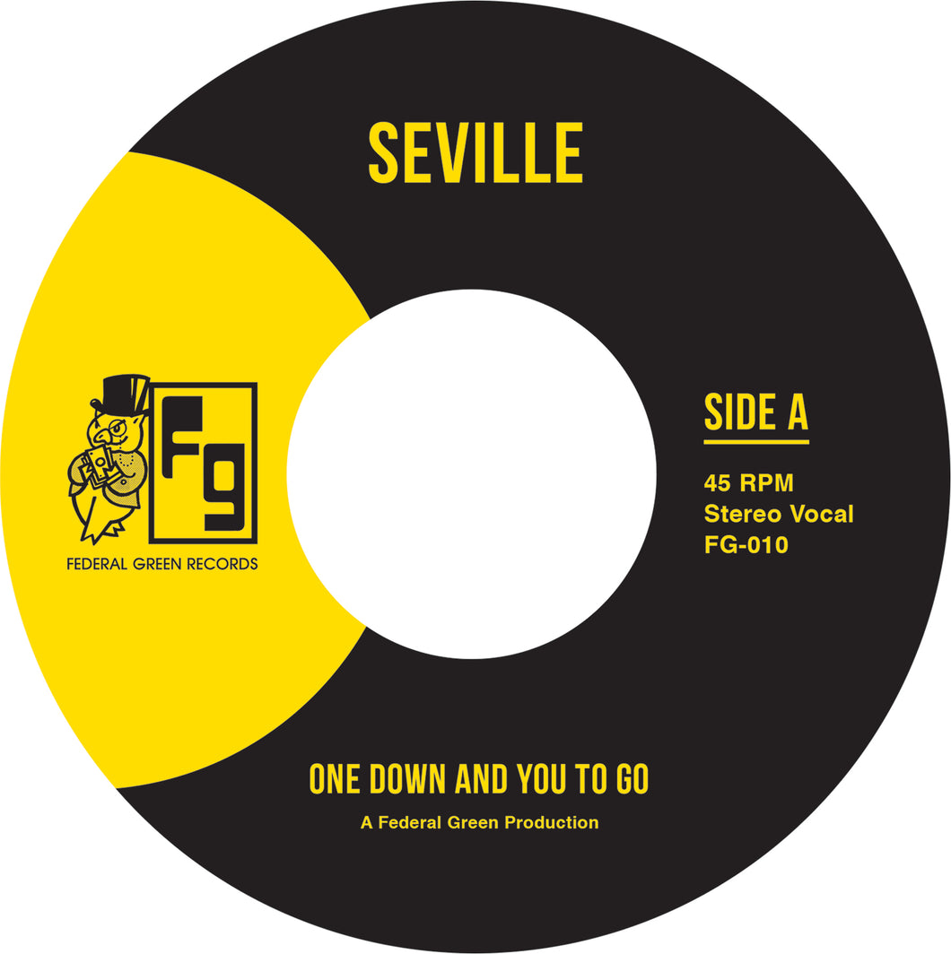 Seville - One Down And You To Go/Show Me The Way - FederalGreenRecords