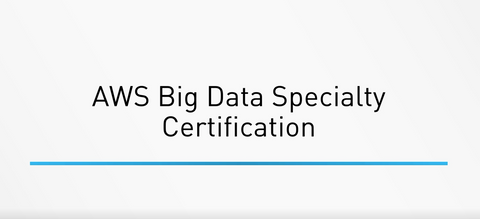AWS Certified Big Data Specialty Certification