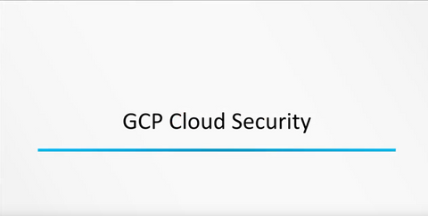 Google Cloud Platform: Security