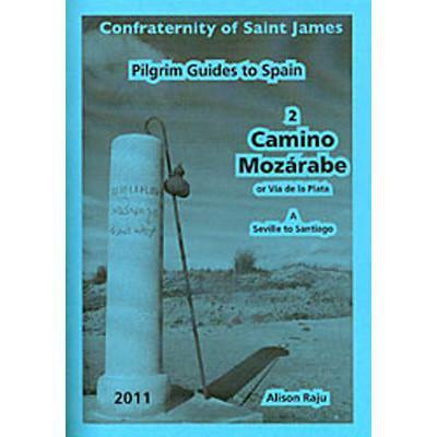 Books - 2A. Camino Mozarabe: Seville to Santiago - The Confraternity of Saint James