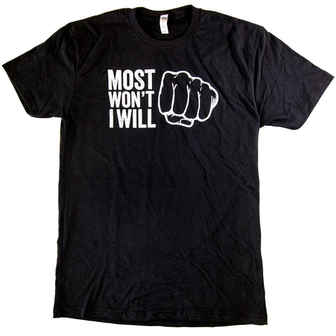 Most Won't, I Will Black T-Shirt - Front