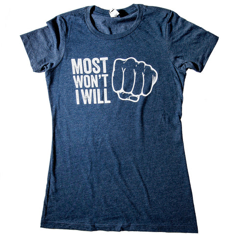 Most Won't, I Will Blue Women's T-Shirt - Front