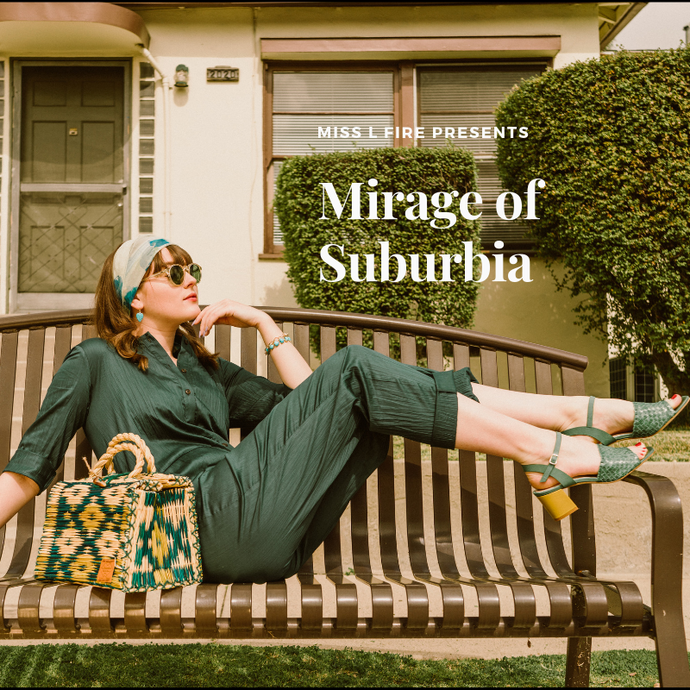 Miss L Fire SS19 Editorial : Mirage of Suburbia