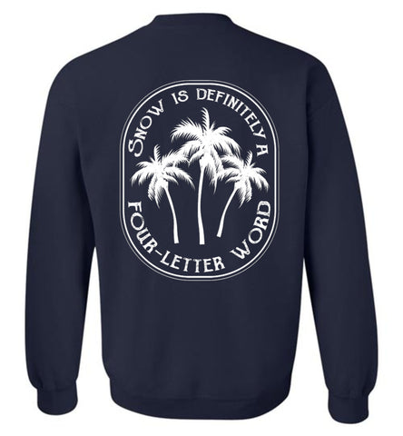 Snow Is A Four-Letter Word Beach Winter Sweatshirt