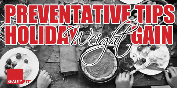 10 Prevention Tips To Prevent Holiday Weight Gain