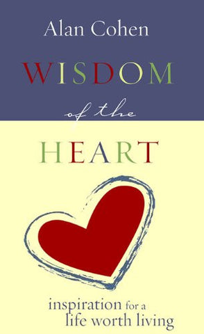 Alan Cohen-Wisdom of the Heart
