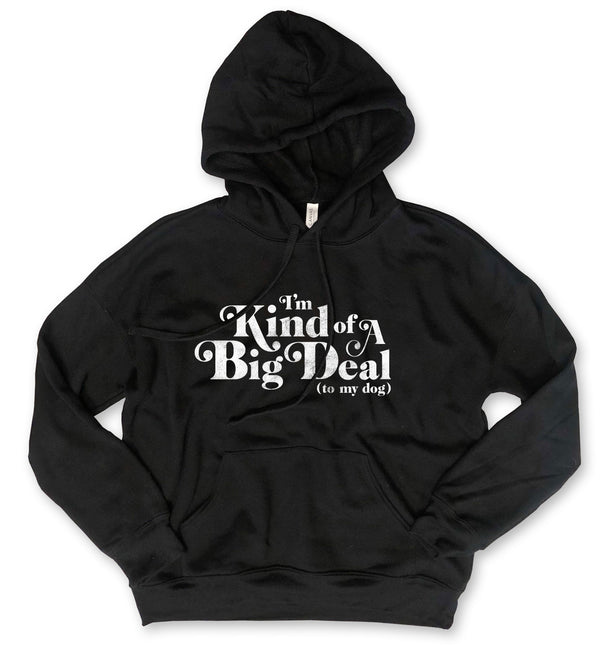I'm Kind of a Big Deal (to my dog)...Black/White Unisex Drop Shoulder Hooded Sweatshirt