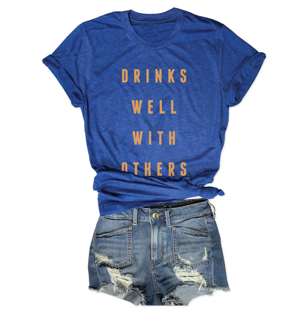 Drinks Well With Others ... Funny Drinking Unisex Blue Triblend Tee