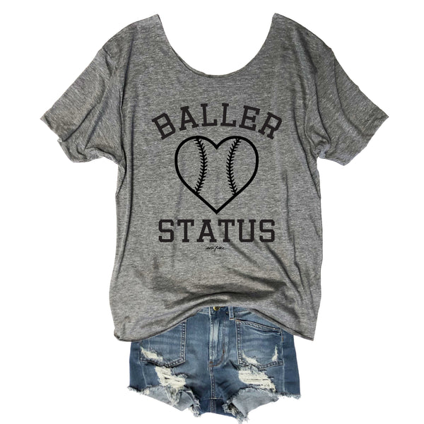 Baseball Baller Status...One Size Slouchy Raw Neck Tee